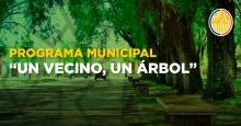 """Programa Municipal """"Un Vecino, Un Árbol"""""""